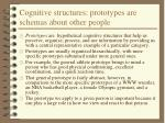 cognitive structures prototypes are schemas about other people