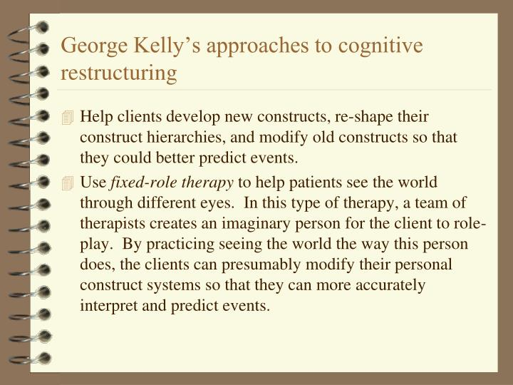 George Kelly's approaches to cognitive restructuring