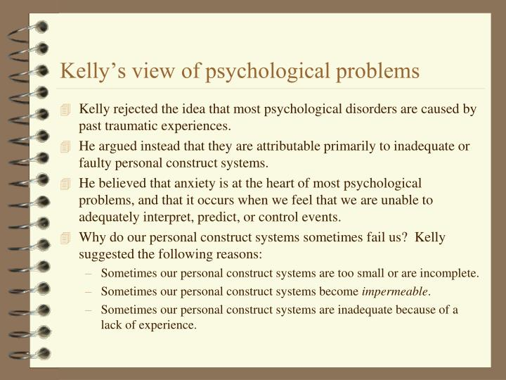 Kelly's view of psychological problems