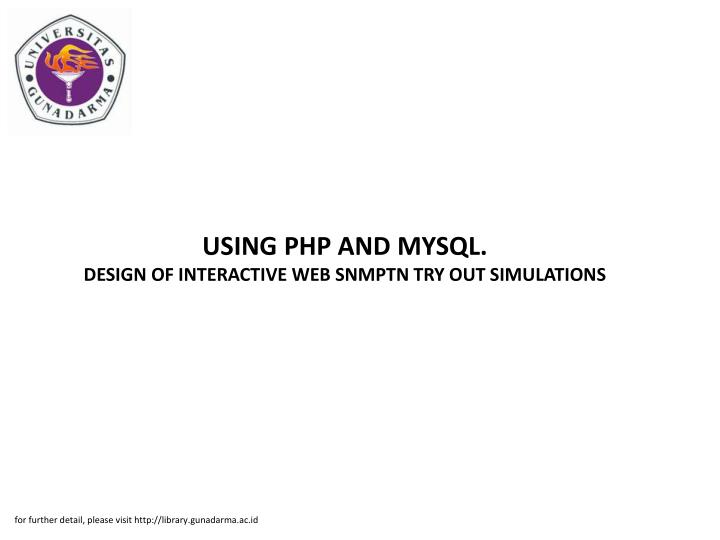 USING PHP AND MYSQL.