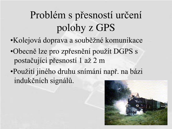 Problém s přesností určení polohy z GPS