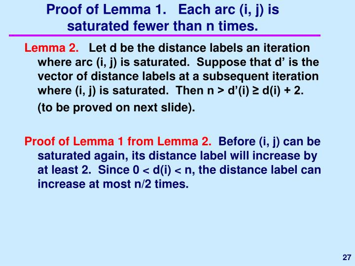 Proof of Lemma 1.   Each arc (i, j) is saturated fewer than n times.