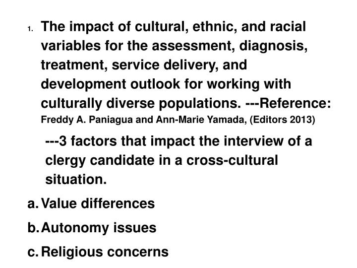 The impact of cultural, ethnic, and racial variables for the assessment, diagnosis, treatment, servi...