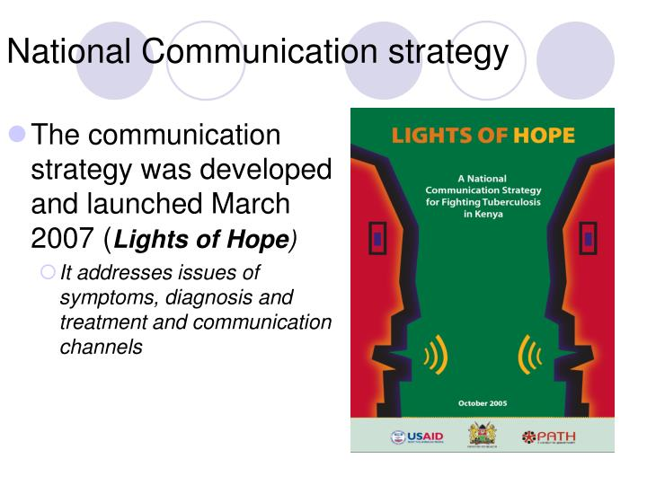 The communication strategy was developed and launched March 2007 (
