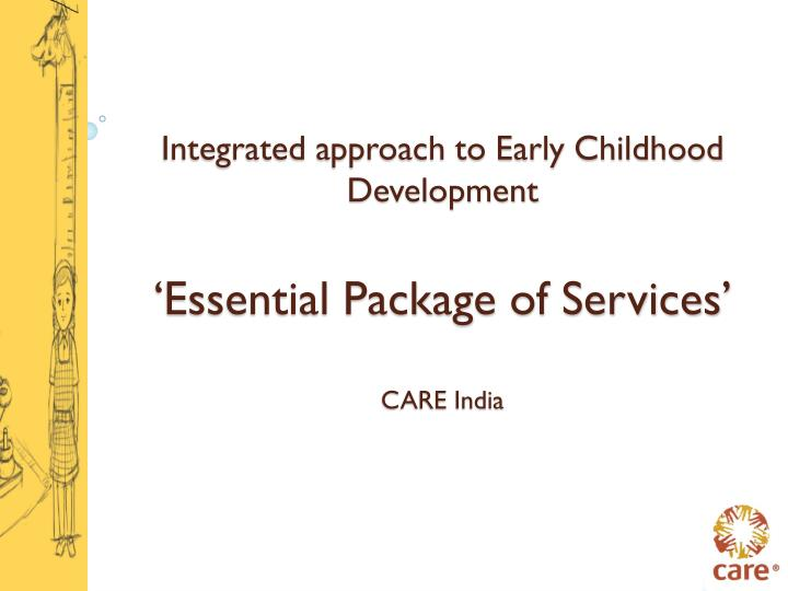 Integrated approach to early childhood development essential package of services care india