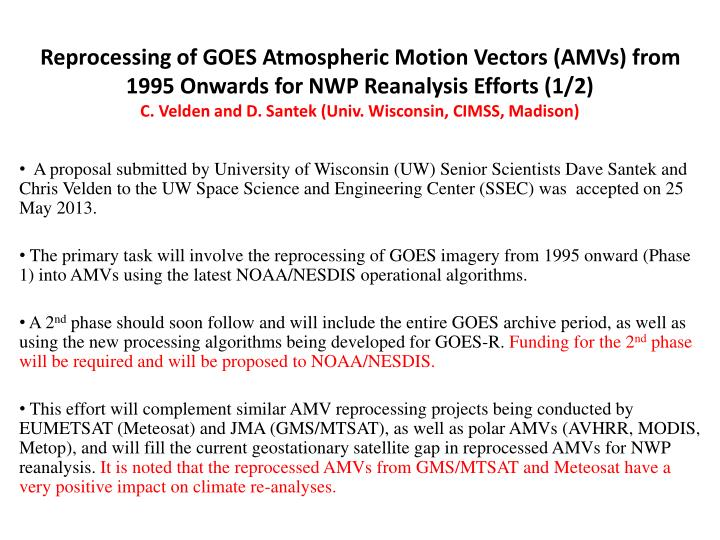Reprocessing of GOES Atmospheric Motion Vectors (AMVs) from 1995 Onwards for NWP Reanalysis Efforts ...