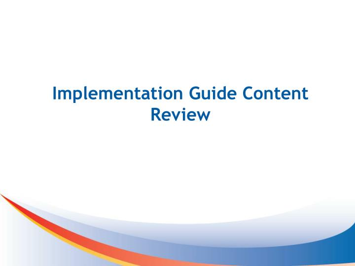 Implementation Guide Content Review