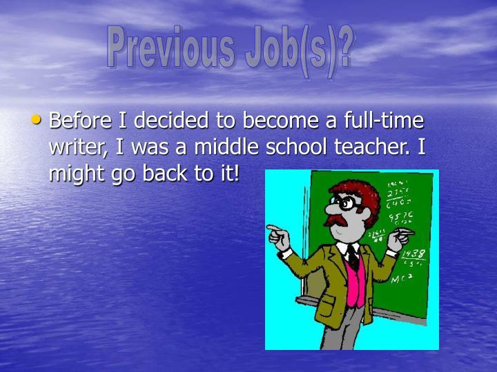 Previous Job(s)?