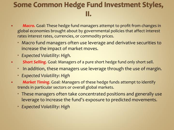 Some Common Hedge Fund Investment Styles, II.