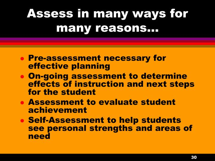 Assess in many ways for many reasons…