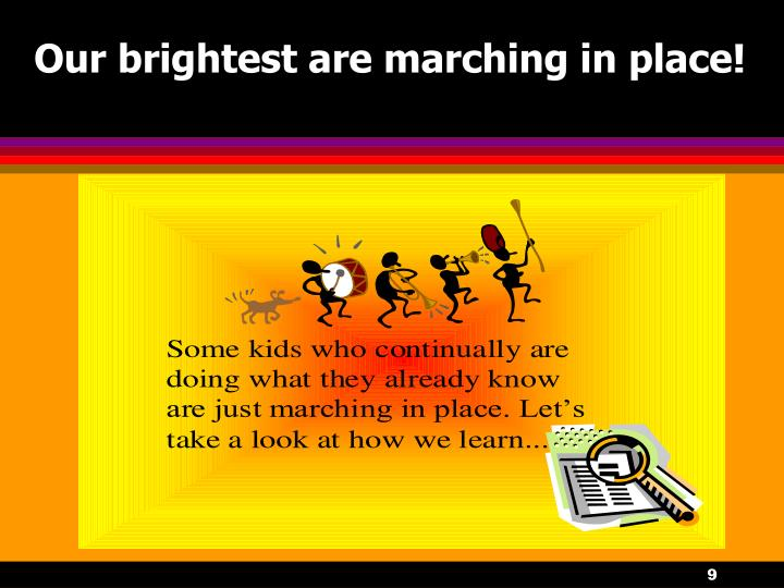 Our brightest are marching in place!
