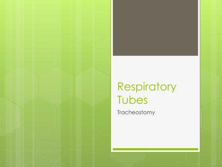 Respiratory Tubes