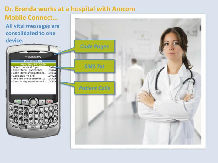 Dr. Brenda works at a hospital with Amcom Mobile Connect…