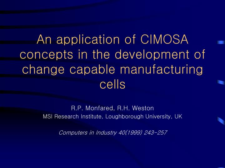 An application of CIMOSA concepts in the development of change capable manufacturing cells