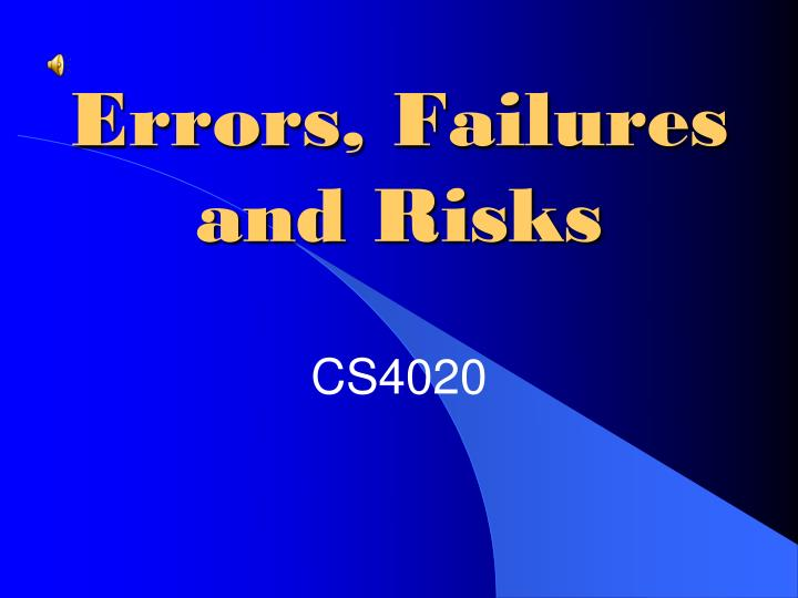 Errors failures and risks