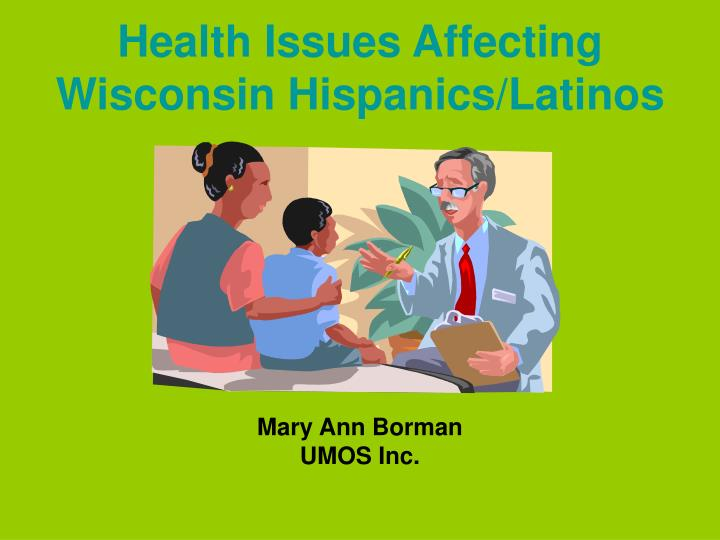 Health issues affecting wisconsin hispanics latinos