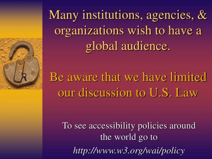 Many institutions, agencies, & organizations wish to have a global audience.