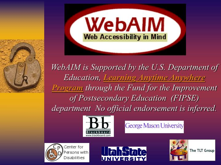 WebAIM is Supported by the U.S. Department of Education,
