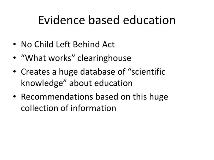 Evidence based education