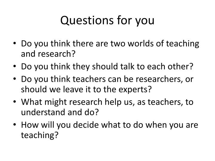 Questions for you