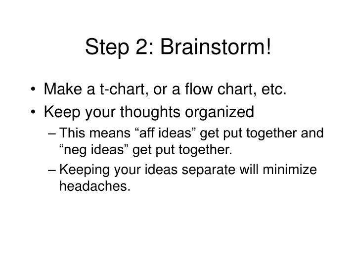 Step 2: Brainstorm!