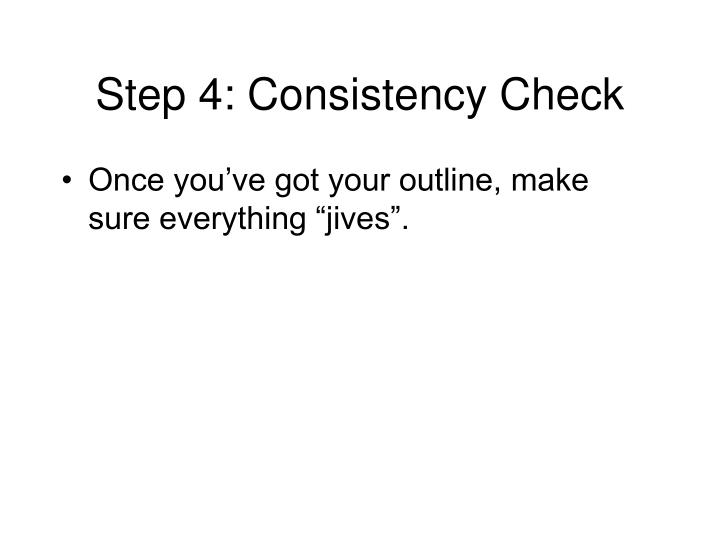 Step 4: Consistency Check