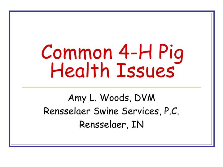 PPT - Common 4-H Pig Health Issues PowerPoint Presentation ...