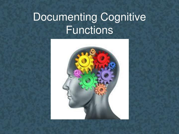 Documenting Cognitive Functions