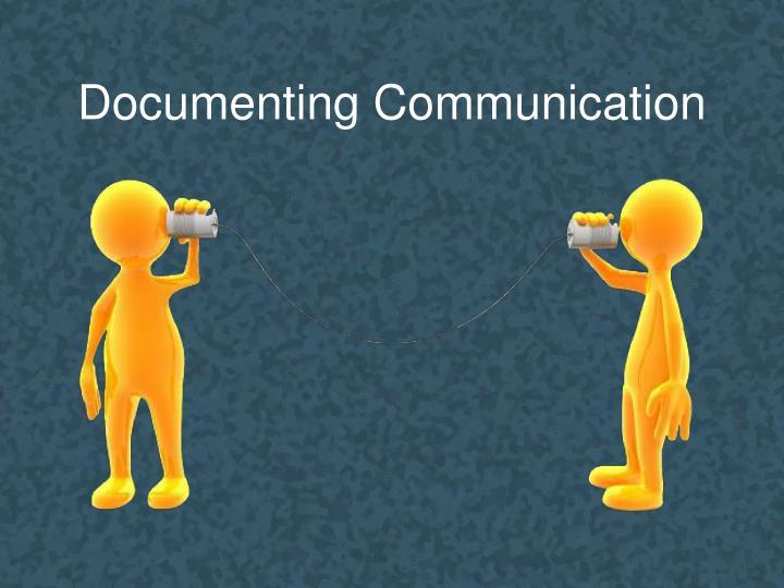 Documenting Communication