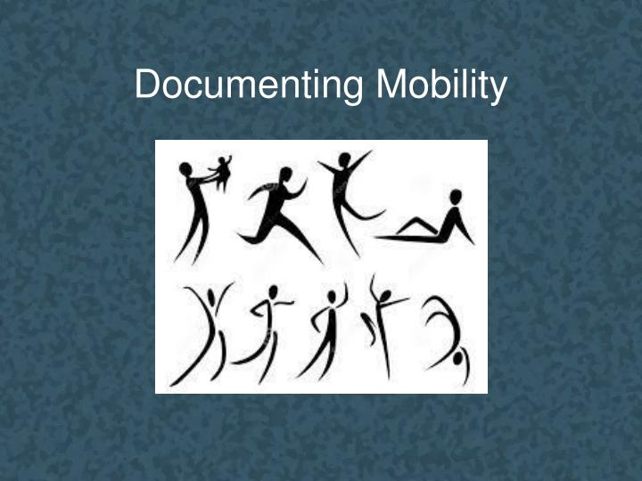 Documenting Mobility