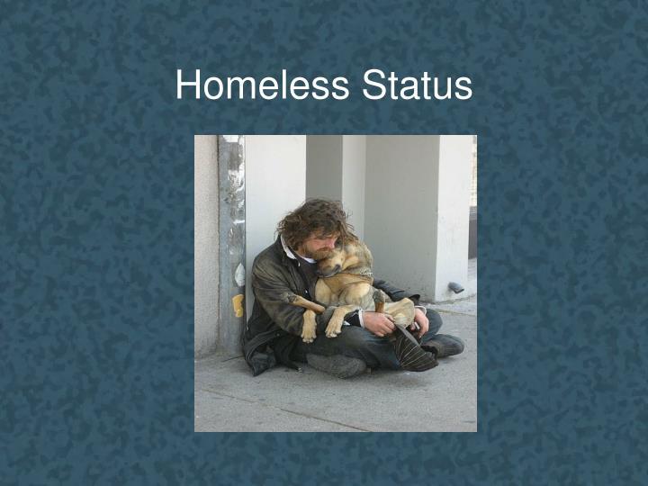 Homeless Status