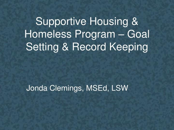 Supportive housing homeless program goal setting record keeping