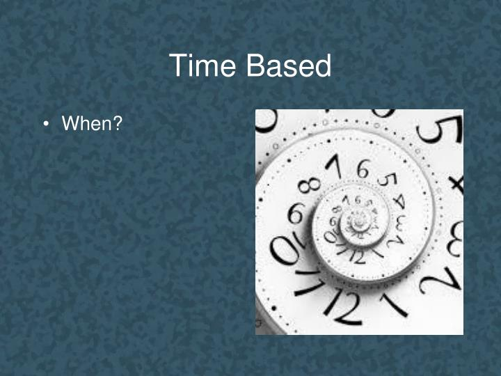 Time Based