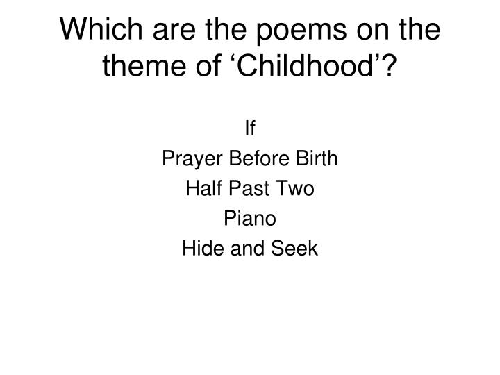 Which are the poems on the theme of childhood