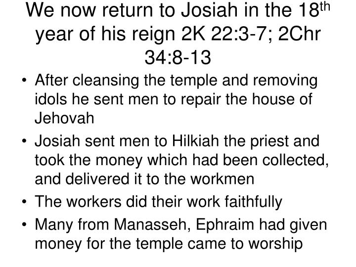 We now return to Josiah in the 18