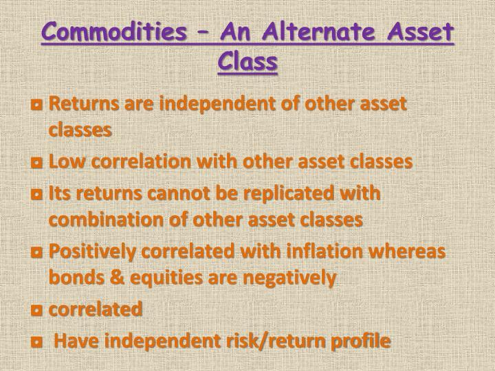 Commodities – An Alternate Asset Class