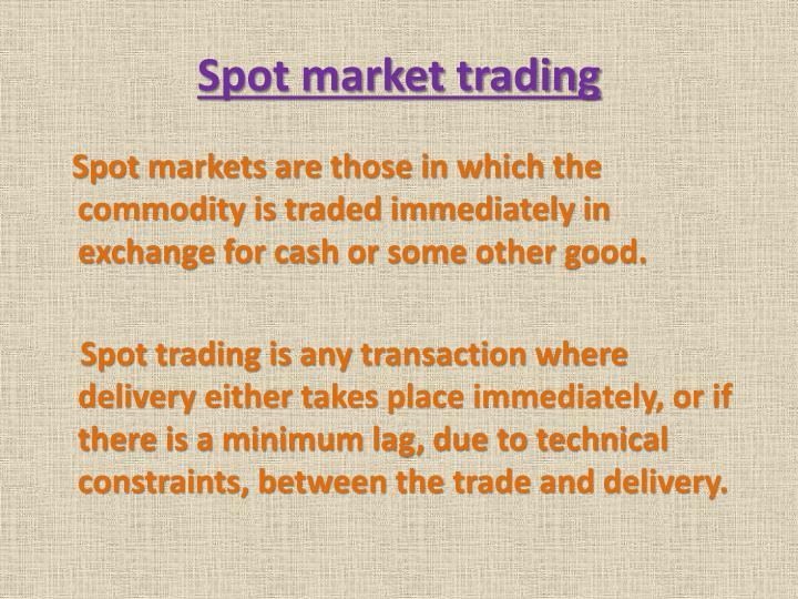 Spot market trading