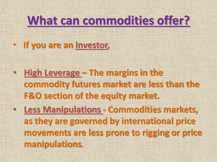 What can commodities offer?