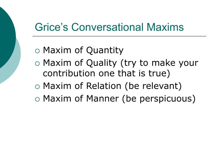 Grice s conversational maxims