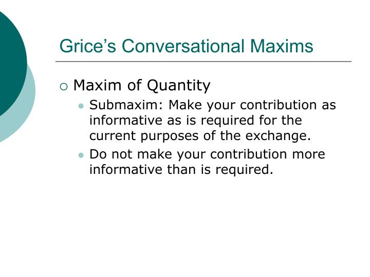Grice's Conversational Maxims