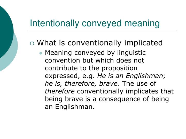Intentionally conveyed meaning