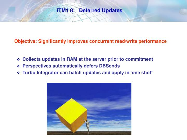 iTM1 8:   Deferred Updates