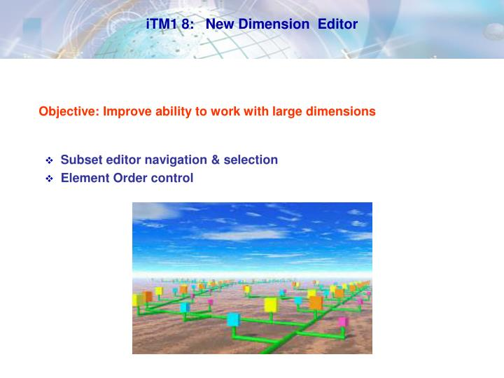 iTM1 8:   New Dimension  Editor