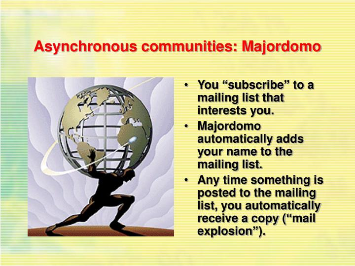 Asynchronous communities: Majordomo