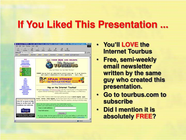 If You Liked This Presentation ...