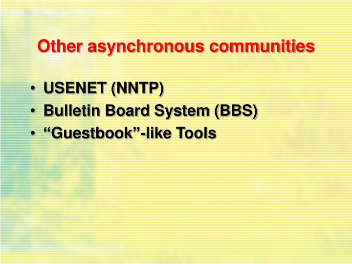 Other asynchronous communities