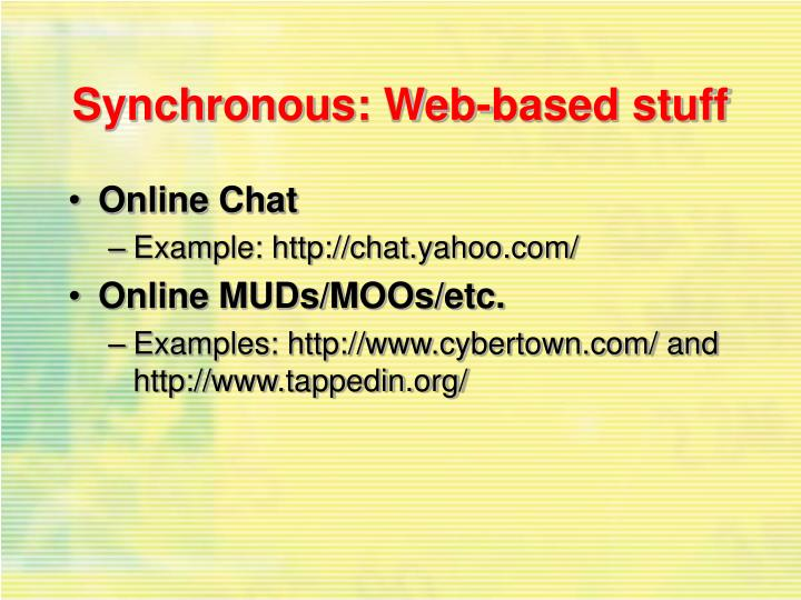 Synchronous: Web-based stuff