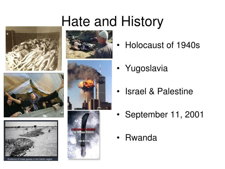 Hate and History