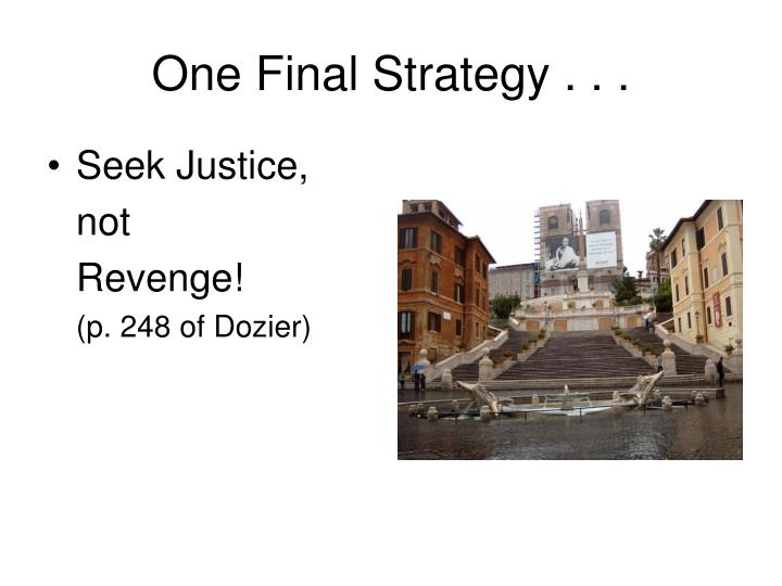 One Final Strategy . . .