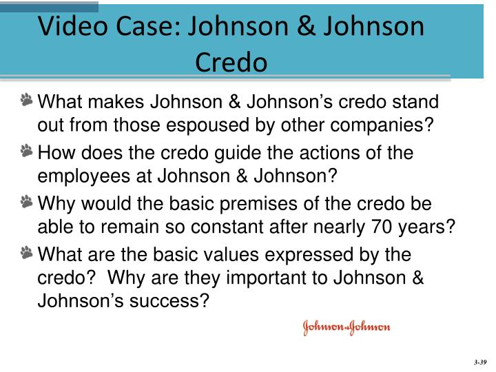 "johnson and johnson credo Johnson & johnson has a very famous credo, about 300 words that say, ""we're here on earth to serve people who need our products, great community, great employment setting and then we work for."